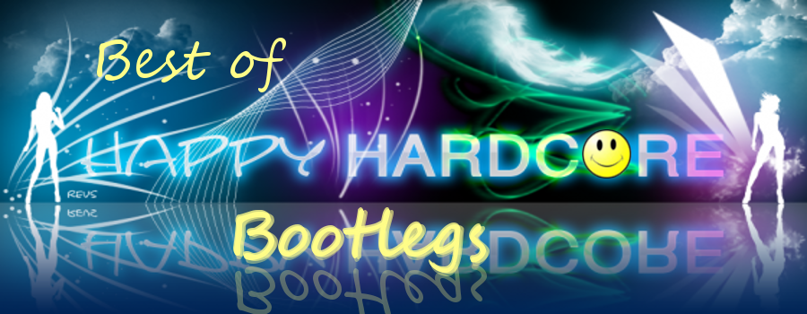 Best of Happy Hardcore Bootlegs – Bootlegs-Load