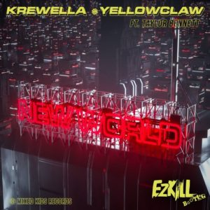 Krewella & Yellow Claw ft  Taylor Bennett – New World (EzKill